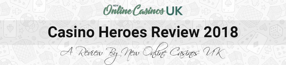 Casino-Heroes-2018-UK-review