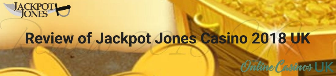Jackpot Jones UK Casino 2018