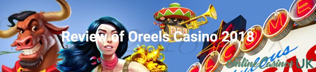 Casino Oreels uk review 2018