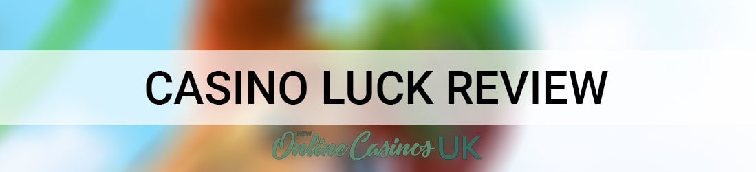 casino-luck-uk-review-2018