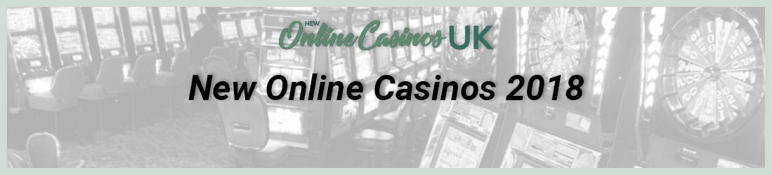 new online casinos uk 2018
